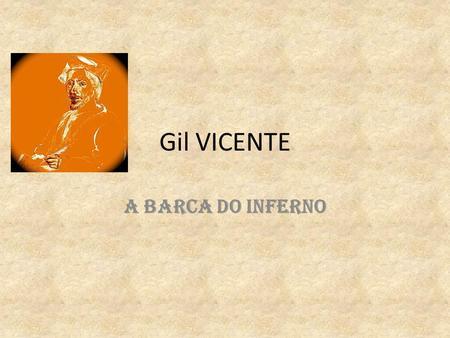 Gil VICENTE A BARCA DO INFERNO.