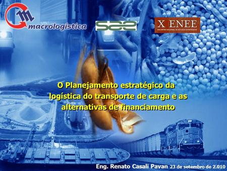 O Planejamento estratégico da logística do transporte de carga e as alternativas de financiamento O Planejamento estratégico da logística do transporte.