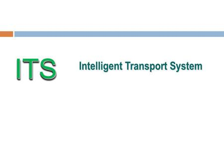 ITS Intelligent Transport System 1.