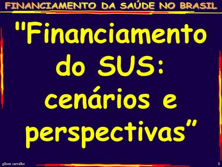 Financiamento do SUS: cenários e perspectivas""