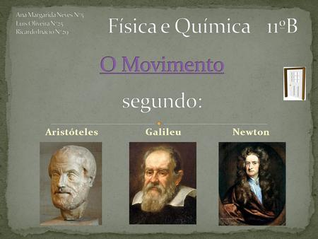 Aristóteles Galileu Newton