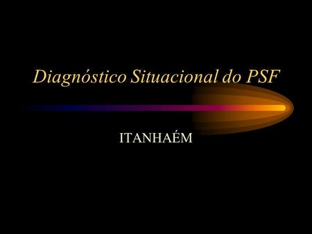 Diagnóstico Situacional do PSF