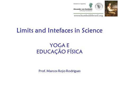 Limits and Intefaces in Science YOGA E EDUCAÇÃO FÍSICA Prof