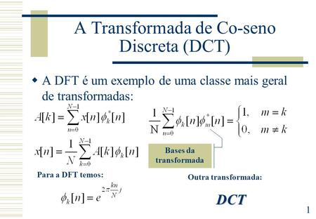 A Transformada de Co-seno Discreta (DCT)
