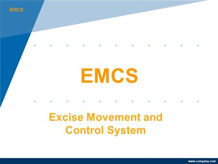 Www.company.com EMCS Excise Movement and Control System.