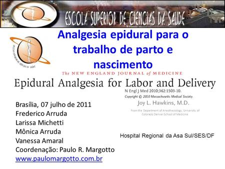 Analgesia epidural para o trabalho de parto e nascimento From the Department of Anesthesiology, University of Colorado Denver School of Medicine Brasília,