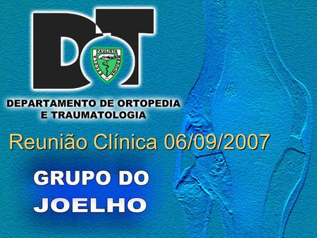Reunião Clínica 06/09/2007. Dor Anterior no Joelho: Diagnóstico e Tratamento Willian R. Post, MD Mountaineer Orthopedic Specialist, Morgantown JAAOS 2005;13:534-543.
