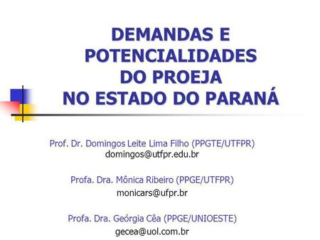 DEMANDAS E POTENCIALIDADES DO PROEJA NO ESTADO DO PARANÁ
