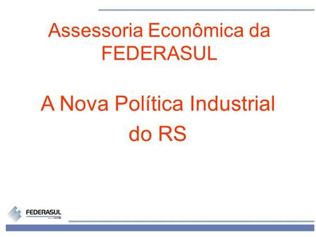 A Nova Política Industrial do RS