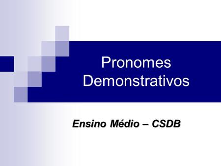 Pronomes Demonstrativos