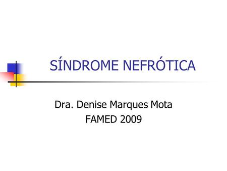 Dra. Denise Marques Mota FAMED 2009