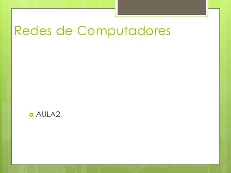 Redes de Computadores AULA2. 2 Tipos de Redes LAN ( Local Area Network ) MAN ( Metropolitan Area Network ) WAN ( Wide Area Network )