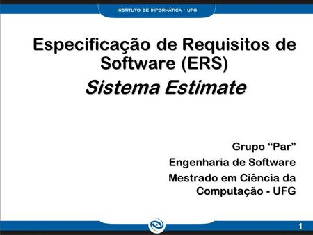 Especificação de Requisitos de Software (ERS) Sistema Estimate