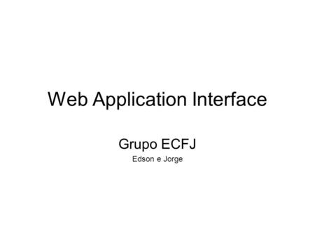 Web Application Interface Grupo ECFJ Edson e Jorge.