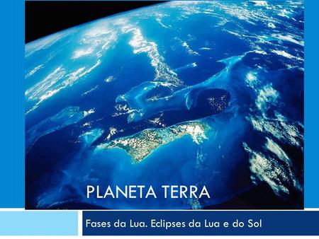 Fases da Lua. Eclipses da Lua e do Sol
