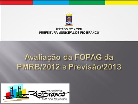 2011 Valor da FOPAG do Executivo 180.422.330,17 2012 Valor da FOPAG do Executivo 207.926.216,75 CRES. Valor e % do aumento da FOPAG - 2012 27.503.886,58.