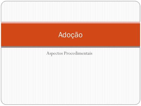 Aspectos Procedimentais