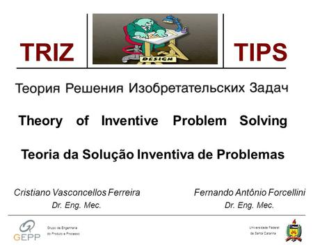 TRIZ TIPS Theory of Inventive Problem Solving