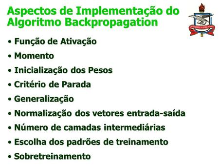 Aspectos de Implementação do Algoritmo Backpropagation