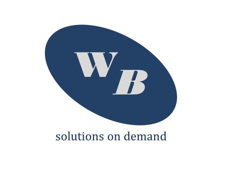 W B solutions on demand. WB Consulting; Serviços Prestados; Proposta; World Business Consulting.