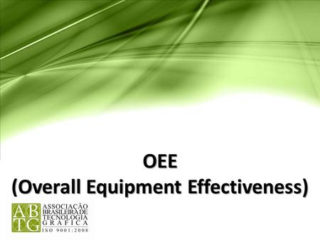 (Overall Equipment Effectiveness)