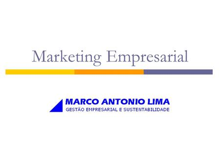 Marketing Empresarial. Elaborado por: Prof. Alexandre Luzzi Las Casas Capítulo 1 Marketing: uma introdução.
