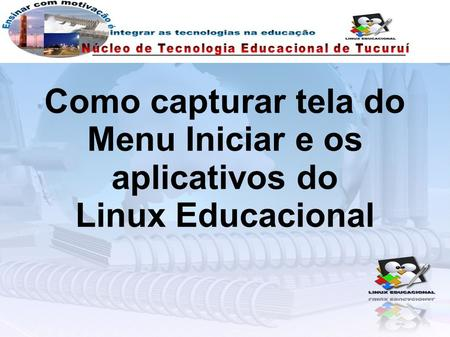 Como capturar tela do Menu Iniciar e os aplicativos do Linux Educacional.