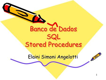Banco de Dados SQL Stored Procedures