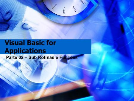 Visual Basic for Applications Parte 02 – Sub Rotinas e Funções.