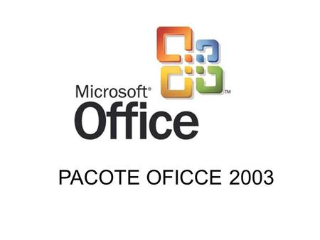 PACOTE OFICCE 2003.