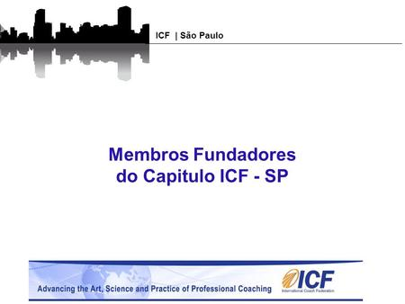 Membros Fundadores do Capitulo ICF - SP