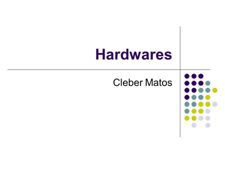 Hardwares Cleber Matos.