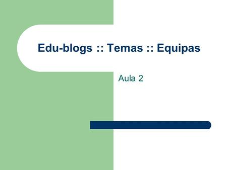 Edu-blogs :: Temas :: Equipas