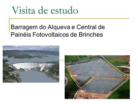 Barragem do Alqueva e Central de Painéis Fotovoltaicos de Brinches