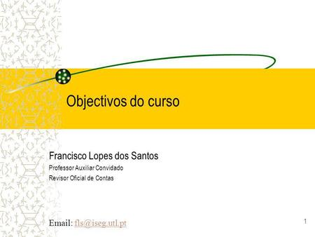 Objectivos do curso Francisco Lopes dos Santos