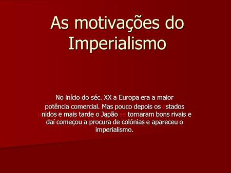 As motivações do Imperialismo