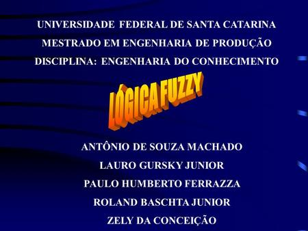 LÓGICA FUZZY UNIVERSIDADE FEDERAL DE SANTA CATARINA