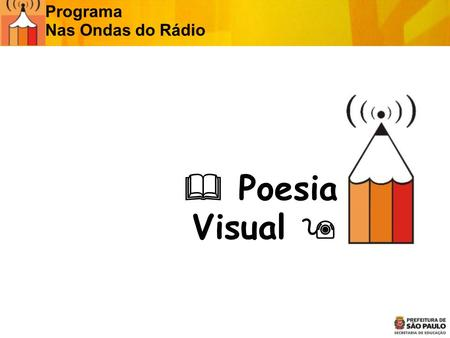 Poesia Visual Programa Nas Ondas do Rádio. O que é?