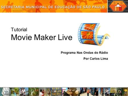 Tutorial Movie Maker Live Programa Nas Ondas do Rádio Por Carlos Lima.