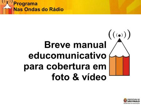 Breve manual educomunicativo para cobertura em foto & vídeo