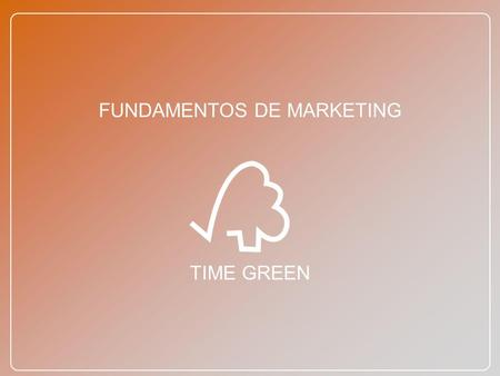FUNDAMENTOS DE MARKETING TIME GREEN. LUIZ CARLOS SANTI.