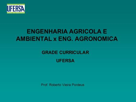 ENGENHARIA AGRICOLA E AMBIENTAL x ENG. AGRONOMICA