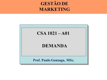 GESTÃO DE MARKETING CSA 1021 – A01 DEMANDA