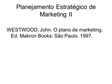 Planejamento Estratégico de Marketing II