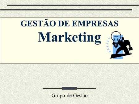 GESTÃO DE EMPRESAS Marketing