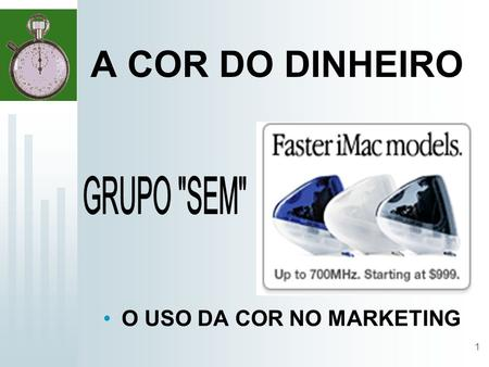 A COR DO DINHEIRO GRUPO SEM O USO DA COR NO MARKETING.
