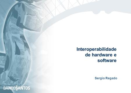 Interoperabilidade de hardware e software