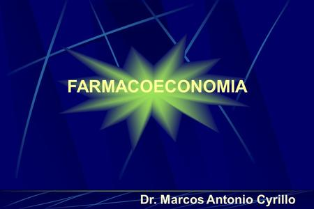 FARMACOECONOMIA Dr. Marcos Antonio Cyrillo Worldwide Infectious Diseases: The 10 Biggest Killers, 1995 Diarrheal Diseases 3,1 million Tuberculoses: 3,1.