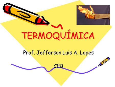 Prof. Jefferson Luis A. Lopes CEB
