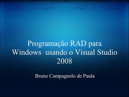 Programação RAD para Windows usando o Visual Studio 2008